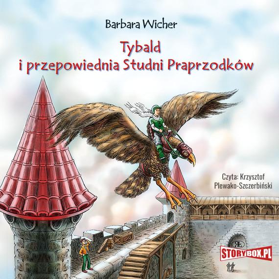 okładka Tybald i przepowiednia Studni Praprzodków, Audiobook | Barbara Wicher