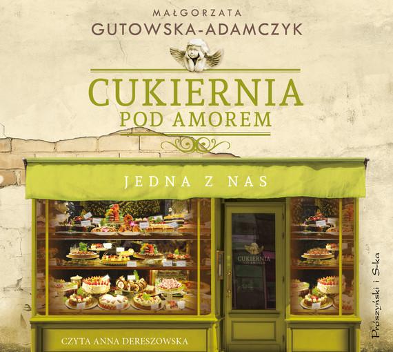 okładka Cukiernia Pod Amorem. Jedna z nasaudiobook | MP3 | Małgorzata Gutowska-Adamczyk