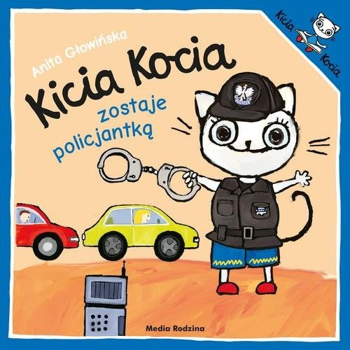 okładka Kicia Kocia zostaje policjantką, Książka | Głowińska Anita