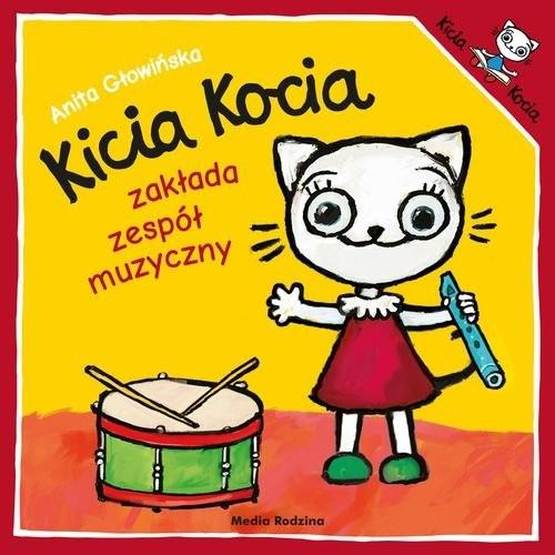 okładka Kicia Kocia zakłada zespół muzyczny, Książka | Anita Głowińska