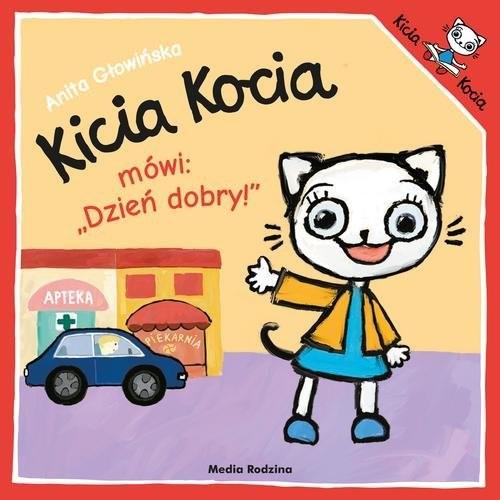 okładka Kicia Kocia mówi: Dzień dobry!, Książka | Anita Głowińska