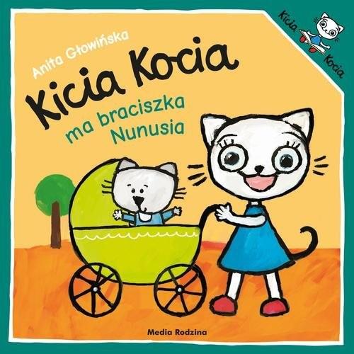 okładka Kicia Kocia ma braciszka Nunusiaksiążka |  | Anita Głowińska