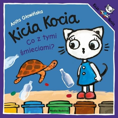 okładka Kicia Kocia Co z tymi śmieciami?, Książka | Anita Głowińska