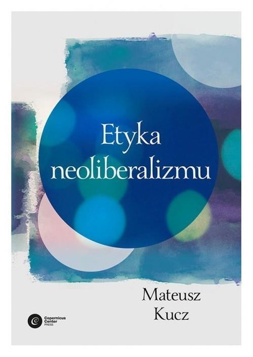 okładka Etyka neoliberalizmu, Książka |