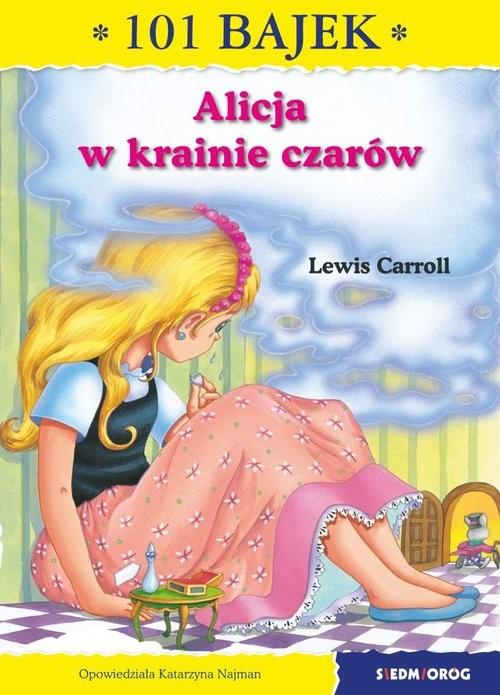 okładka Alicja w Krainie Czarów 101 bajek, Książka | Najman Katarzyna