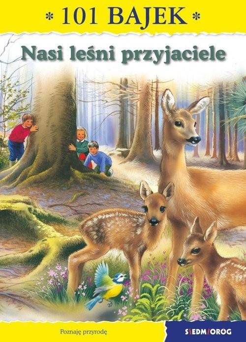 okładka Nasi leśni przyjaciele 101 bajek, Książka | Ewa Mirkowska