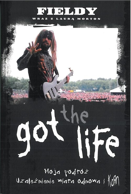 okładka Got the Life. Moja Podróż., Książka | Fieldy