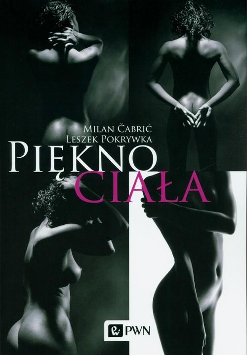 okładka Piękno ciała, Książka | Milan Cabrić, Leszek Pokrywka