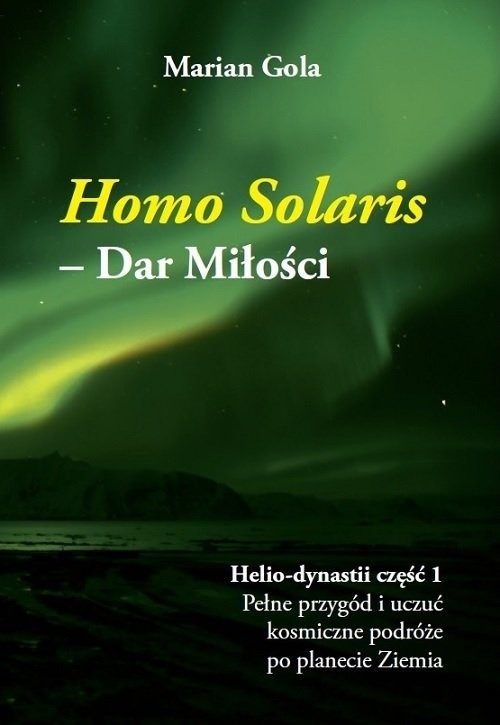 okładka Homo Solaris -  Dar Miłości / HomoSolaris, Książka | Gola Marian