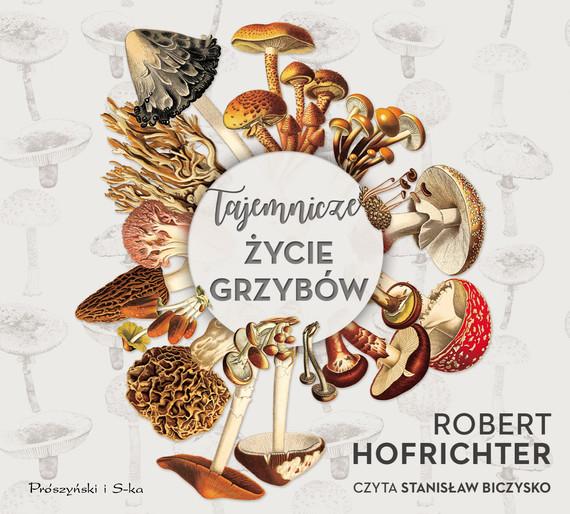 okładka Tajemnicze życie grzybów, Audiobook   Robert Hofrichter