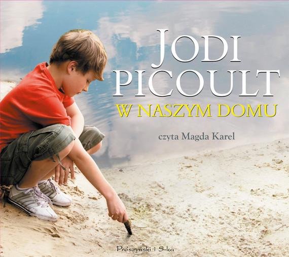 okładka W naszym domuaudiobook | MP3 | Jodi Picoult