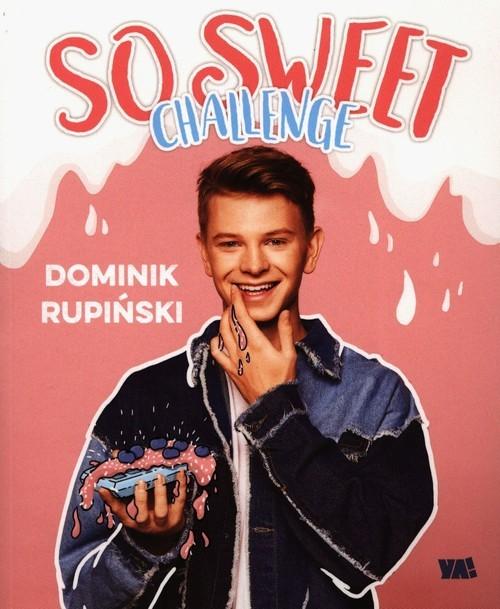 okładka So sweet challenge, Książka | Rupiński Dominik