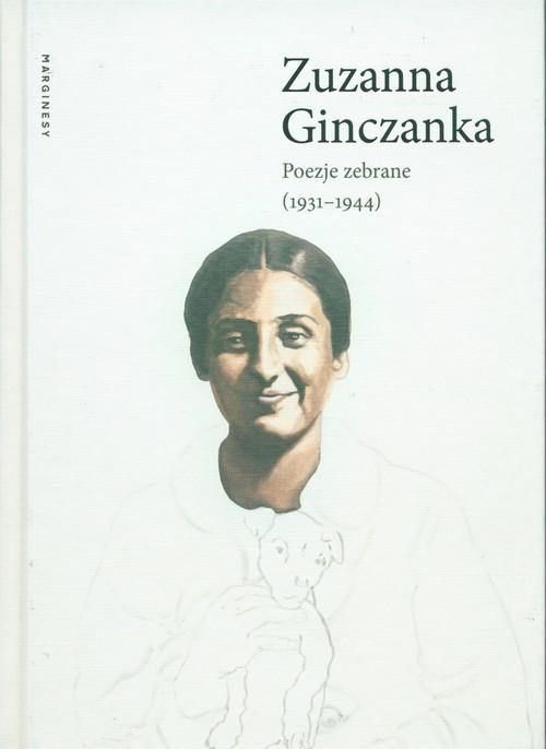 okładka Poezje zebrane 1931-1944książka |  | Ginczanka Zuzanna