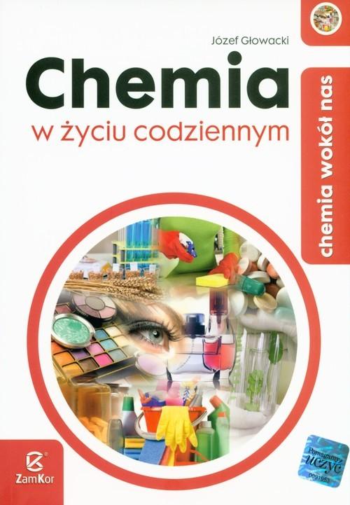 okładka Chemia wokół nas Chemia w życiu codziennym, Książka | Głowacki Józef