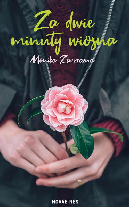 okładka Za dwie minuty wiosna, Książka | Monika Zarzeczna