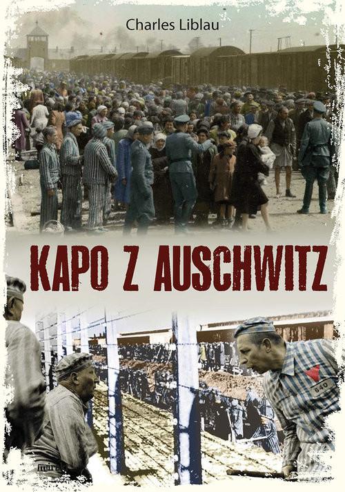 okładka Kapo z Auschwitz, Książka | Charles Liblau