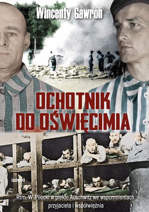 okładka Ochotnik do Oświęcimia, Książka | Wincenty Gawron