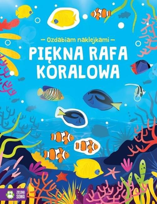 okładka Ozdabiam naklejkami Piękna rafa koralowa, Książka | Praca Zbiorowa