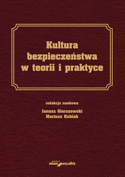 okładka Kultura bezpieczeństwa w teorii i praktyce, Książka | Janusz Gierszewski, Mariusz Kubiak