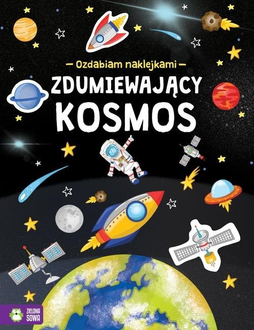 okładka Ozdabiam naklejkami Zdumiewający kosmos, Książka | Praca Zbiorowa