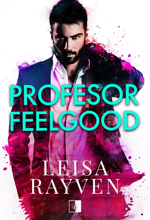 okładka Profesor Feelgood, Książka | Leisa Rayven