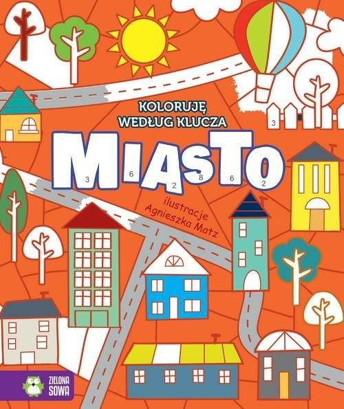 okładka Koloruję według klucza Miasto, Książka | Praca Zbiorowa