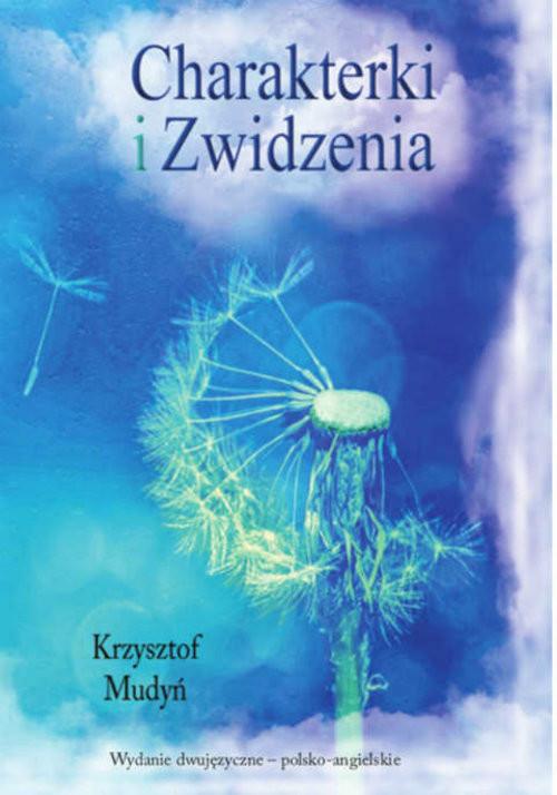 okładka Charakterki i Zwidzenia, Książka | Mudyń Krzysztof