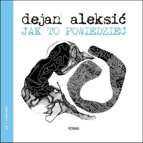 okładka Jak to powiedziećksiążka      Dejan Aleksić