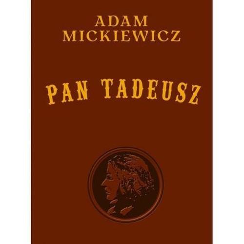 okładka Pan Tadeusz wydanie kolekcjonerskie, Książka | Mickiewicz Adam
