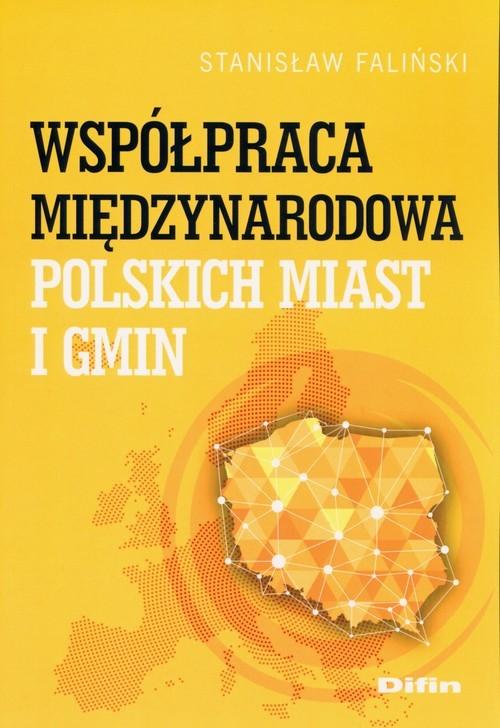 okładka Współpraca międzynarodowa polskich miast i gmin, Książka | Faliński Stanisław