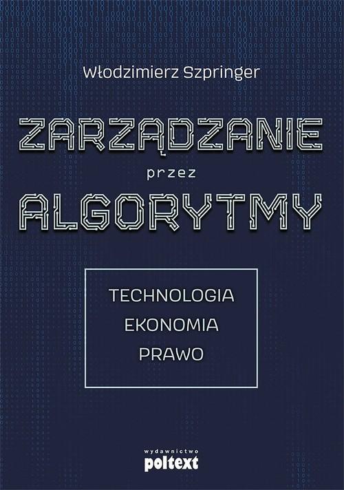 okładka Zarządzanie przez algorytmyksiążka      Włodzimierz  Szpringer