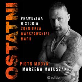 okładka Ostatni. Prawdziwa historia żołnierza warszawskiej mafii, Audiobook | Piotr Mudyn