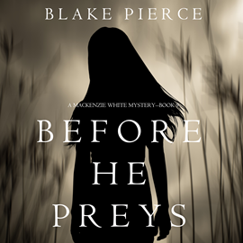 okładka Before He Preys (A Mackenzie White Mystery - Book 9), Audiobook | Pierce Blake