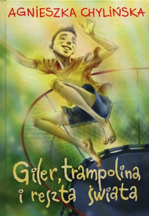 okładka Giler, trampolina i reszta świata, Książka | Chylińska Agnieszka