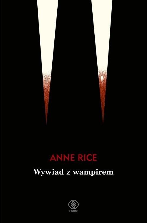 okładka Wywiad z wampirem, Książka | Anne Rice