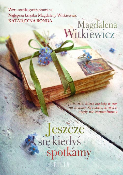 okładka Jeszcze się kiedyś spotkamy Wielkie Litery, Książka | Magdalena Witkiewicz