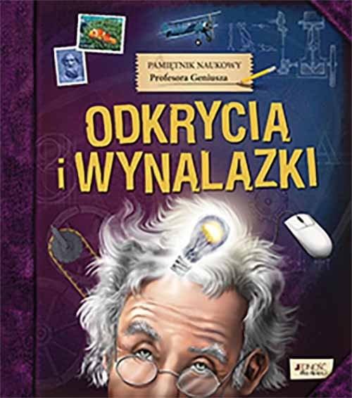 okładka Pamiętnik Naukowy Profesora Geniusza Odkrycia i wynalazki, Książka |