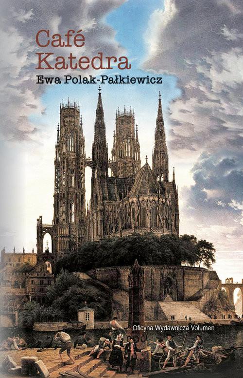 okładka Café Katedra Szkice o rewolucji w Kościele, Książka | Ewa Polak-Pałkiewicz