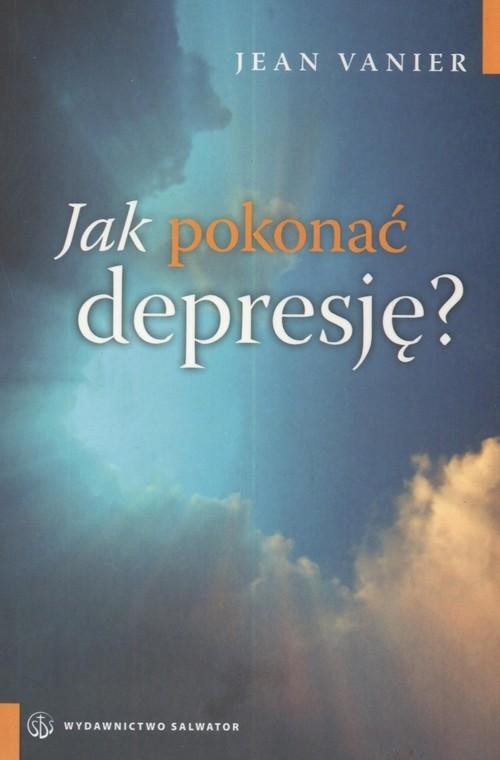okładka Jak pokonać depresję, Książka | Venier Jean