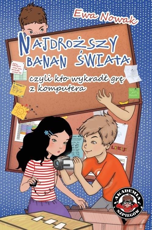 okładka Najdroższy banan świata czyli kto wykradł grę z komputera, Książka | Ewa Nowak