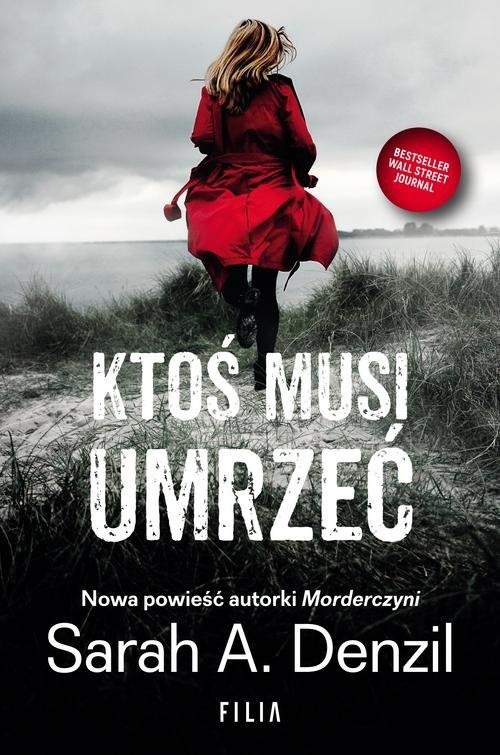 okładka Ktoś musi umrzeć, Książka | Sarah A. Denzil