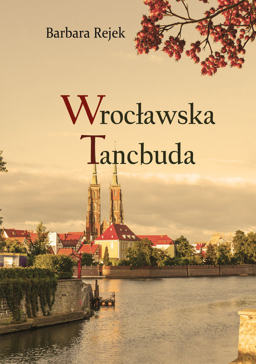 okładka Wrocławska tancbuda, Książka | Rejek Barbara