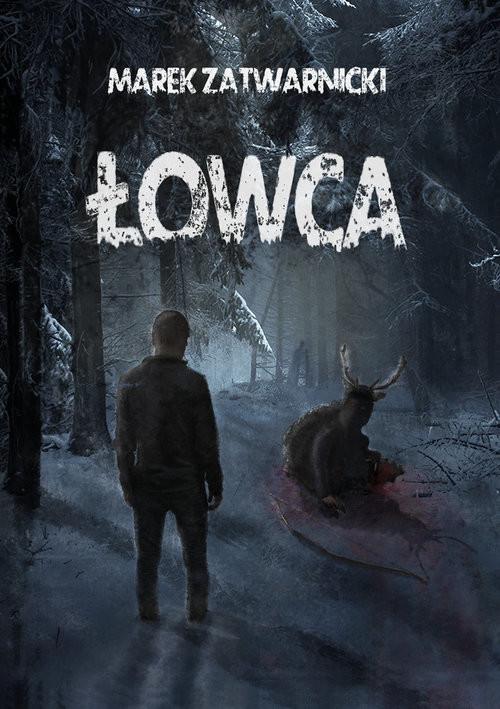 okładka Łowca, Książka | Marek Zatwardnicki