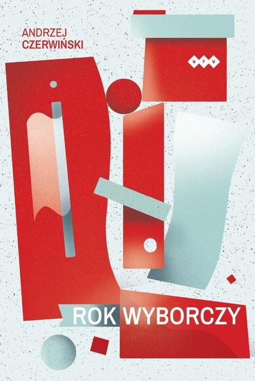 okładka Rok wyborczy, Książka   Czerwiński Andrzej