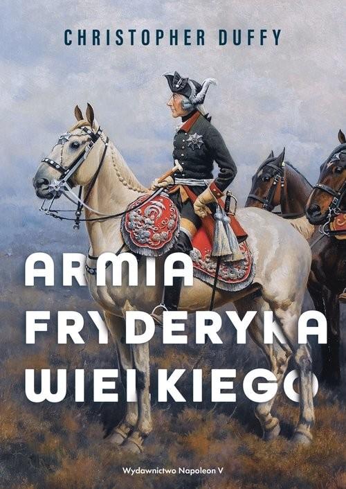 okładka Armia Fryderyka Wielkiegoksiążka      Christopher Duffy