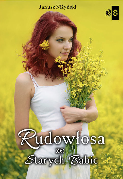 okładka Rudowłosa ze Starych Babicksiążka      Janusz Niżyński