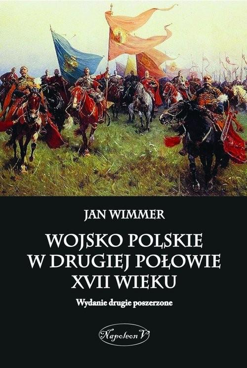 okładka Wojsko polskie w drugiej połowie XVII wieku, Książka | Jan Wimmer