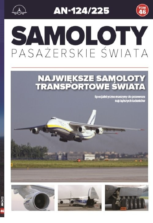 okładka Samoloty pasażerskie świata t.46  /K/ AN-124/225, Książka | Opracowanie zbiorowe