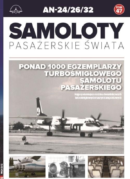 okładka Samoloty pasażerskie świata t.47  /K/ AN-24/26/32książka      Opracowanie zbiorowe