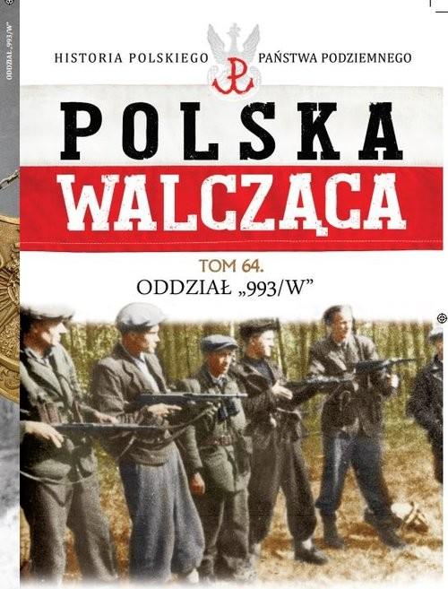 okładka Polska Walcząca t.64 Oddział, Książka | Opracowanie zbiorowe